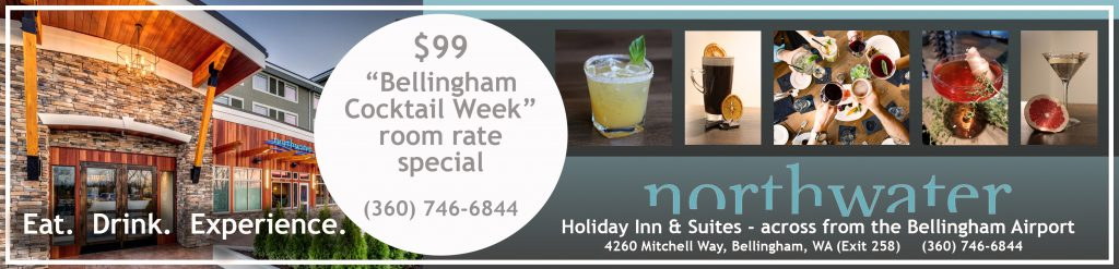 $99 Bellingham Cocktail Week room rate special at Holiday Inn & Suite / Northwater.